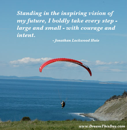 Follow Your Dreams Quotes. Standing in the inspiring vision of my future,