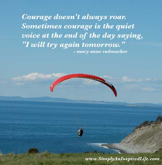 Tour page #2 - Picture Quotes. courage doesn't always roar.