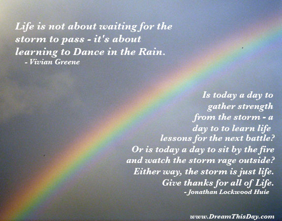 Life Is Not About Waiting For The Storms To Pass... Itu0027s About Learning How  To Dance In The Rain.   Vivian Greene
